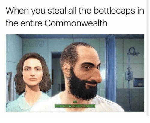 commonwealth: When you steal all the bottlecaps in  the entire Commonwealth  ACCEP  CAN