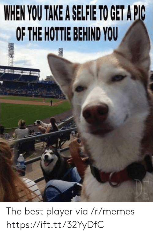 behind you: WHEN YOU TAKE A SELFIE TO GET APC  OF THE HOTTIE BEHIND YOU The best player via /r/memes https://ift.tt/32YyDfC