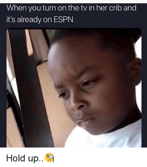 Espn, Hood, and Her: When you turn on the tv in her crib and  it's already on ESPN Hold up..🧐