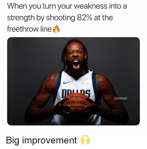 Basketball, Nba, and Sports: When you turn your weakness into a  strength by shooting 82% at the  freethrow line  5mile  @NBAMEMES  SPALDING Big improvement 🙌