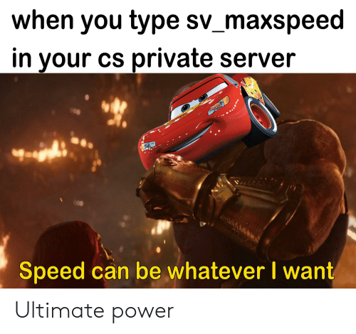 When You Type Sv_maxspeed in Your Cs Private Server Speed Can Be