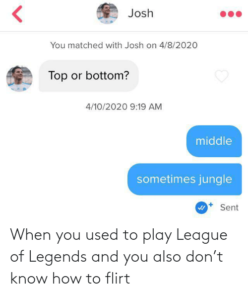 League of Legends, How To, and How: When you used to play League of Legends and you also don't know how to flirt