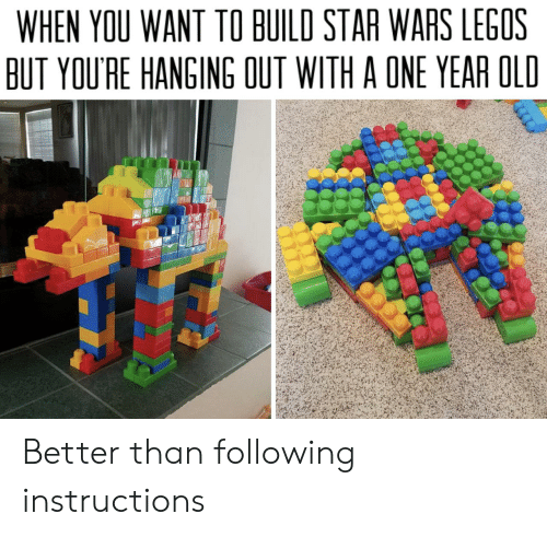 Legos: WHEN YOU WANT TO BUILD STAR WARS LEGOS  BUT YOU'RE HANGING OUT WITH A ONE YEAR OLD Better than following instructions