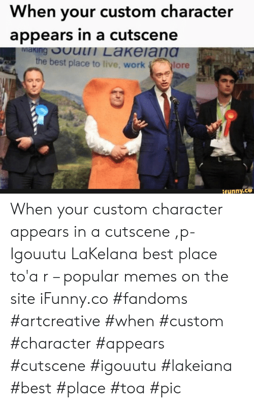 Popular Memes: When your custom character  appears in a cutscene  IViaKIng ut Lakelang  the best place to live, work lore  ifunny.co When your custom character appears in a cutscene ,p-Igouutu LaKeIana best place to'a r – popular memes on the site iFunny.co #fandoms #artcreative #when #custom #character #appears #cutscene #igouutu #lakeiana #best #place #toa #pic