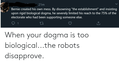 Biological: When your dogma is too biological...the robots disapprove.