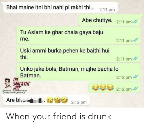 When Your Friend: When your friend is drunk