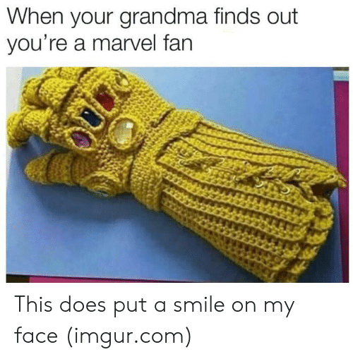 Grandma, Imgur, and Marvel: When your grandma finds out  you're a marvel fan This does put a smile on my face (imgur.com)