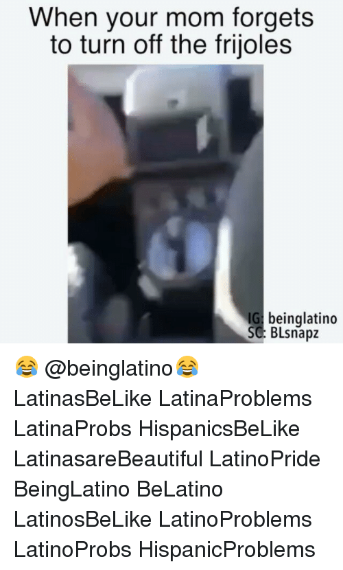 frijoles: When your mom forgets  to turn off the frijoles  IG beinglatino  SC BLsnapz 😂 @beinglatino😂 LatinasBeLike LatinaProblems LatinaProbs HispanicsBeLike LatinasareBeautiful LatinoPride BeingLatino BeLatino LatinosBeLike LatinoProblems LatinoProbs HispanicProblems