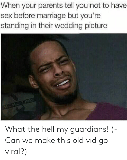 Guardians: When your parents tell you not to have  sex before marriage but you're  standing in their wedding picture What the hell my guardians! (- Can we make this old vid go viral?)