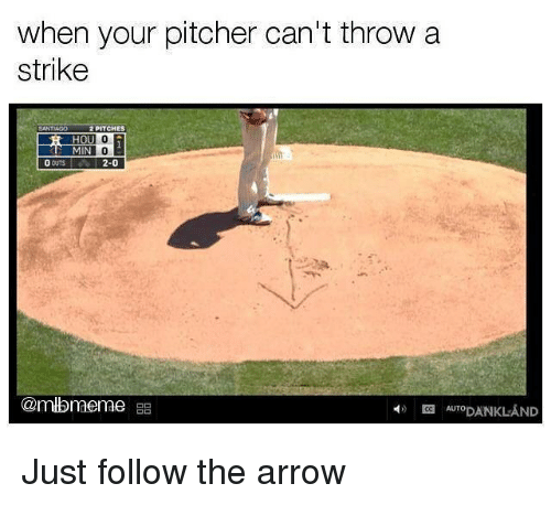 Mlb, Arrow, and Mini: when your pitcher can't throw a  strike  2 PITCHES  MINI O  2-0  Carmbraemae  BB  AUTO  DANKLAND Just follow the arrow