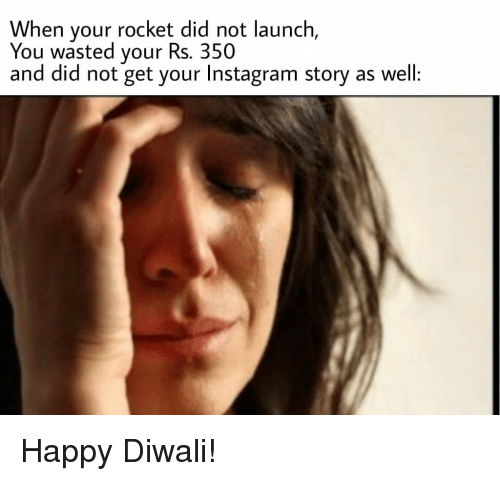 Instagram, Reddit, and Happy: When your rocket did not launch  You wasted your Rs. 350  and did not get your Instagram story as well