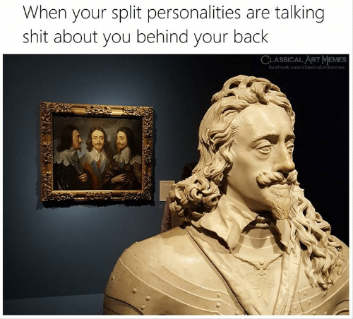 classical art memes: When your split personalities are talking  shit about you behind your back  CLASSICAL ART MEMES  facebook.com/classicalartmemes