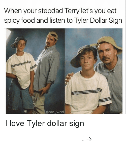 Food, Love, and Pinterest: When your stepdad Terry let's you eat  spicy food and listen to Tyler Dollar Sign  @mo wad  I love Tyler dollar sign 𝘍𝘰𝘭𝘭𝘰𝘸 𝘮𝘺 𝘗𝘪𝘯𝘵𝘦𝘳𝘦𝘴𝘵! → 𝘤𝘩𝘦𝘳𝘳𝘺𝘩𝘢𝘪𝘳𝘦𝘥