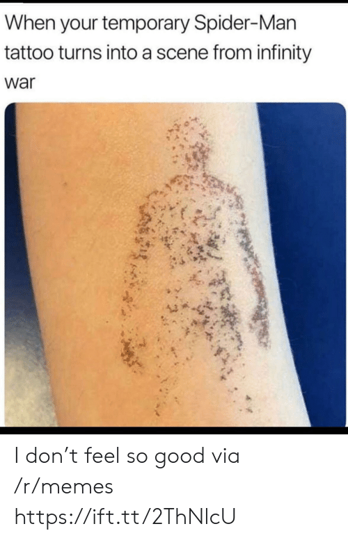 Infinity War: When your temporary Spider-Man  tattoo turns into a scene from infinity  war I don't feel so good via /r/memes https://ift.tt/2ThNlcU