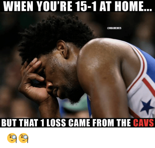 Cavs, Nba, and Home: WHEN YOU'RE 15-1 AT HOME  @NBAMEMES  BUT THAT 1 LOSS CAME FROM THE CAVS 🧐🧐