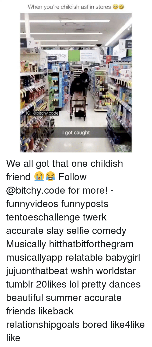 Beautiful, Bored, and Friends: When you're childish asf in stores  1  IG: @bitchy.code  I got caught We all got that one childish friend 😭😂 Follow @bitchy.code for more! - funnyvideos funnyposts tentoeschallenge twerk accurate slay selfie comedy Musically hitthatbitforthegram musicallyapp relatable babygirl jujuonthatbeat wshh worldstar tumblr 20likes lol pretty dances beautiful summer accurate friends likeback relationshipgoals bored like4like like