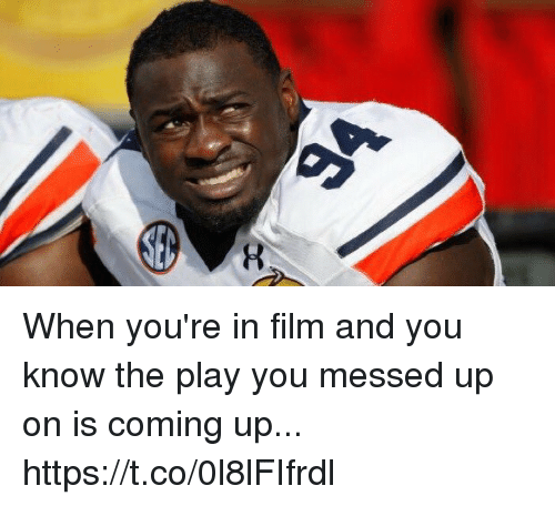 Played You: When you're in film and you know the play you messed up on is coming up... https://t.co/0l8lFIfrdl