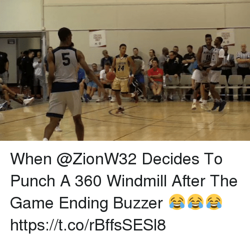 buzzer: When @ZionW32 Decides To Punch A 360 Windmill After The Game Ending Buzzer 😂😂😂 https://t.co/rBffsSESl8
