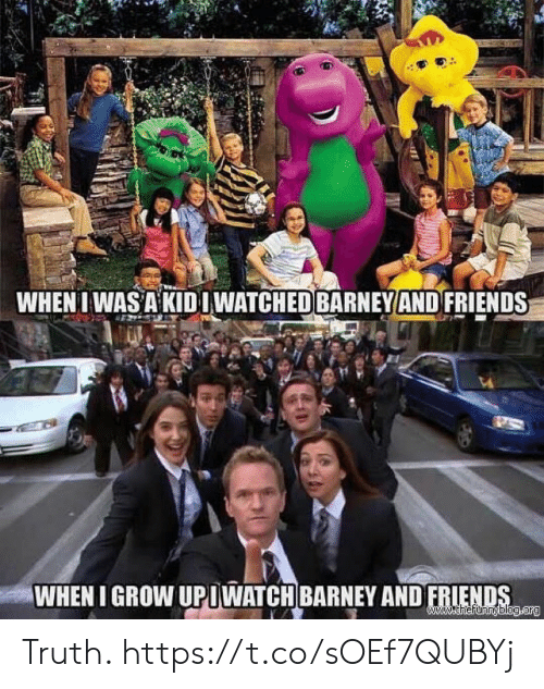 Barney: WHENI WAS A KIDIWATCHED BARNEY AND FRIENDS  WHEN I GROW UPIWATCH BARNEY AND FRIENDS  www.thefunnyblog.org Truth. https://t.co/sOEf7QUBYj