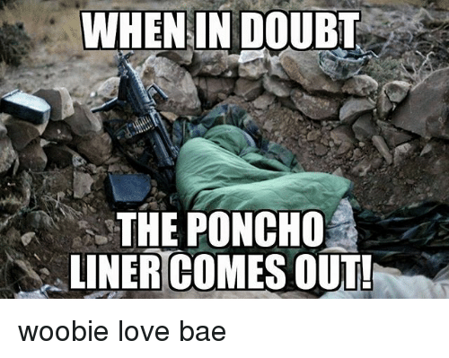 poncho: WHENIN DOUBT  THE PONCHO  LINER COMES OUT! woobie love bae