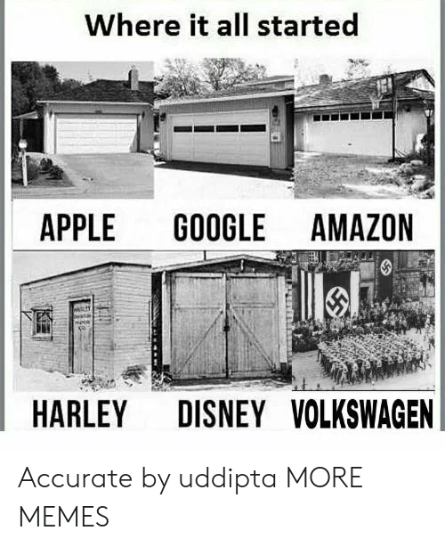 Harley: Where it all started  APPLE GOOGLE AMAZON  HARLEY DISNEYVOLKSWAGEN Accurate by uddipta MORE MEMES