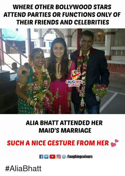 Friends, Marriage, and Stars: WHERE OTHER BOLLYWOOD STARS  ATTEND PARTIES OR FUNCTIONS ONLY OF  THEIR FRIENDS AND CELEBRITIES  AUGHING  ALIA BHATT ATTENDED HER  MAID'S MARRIAGE  SUCH A NICE GESTURE FROM HER #AliaBhatt