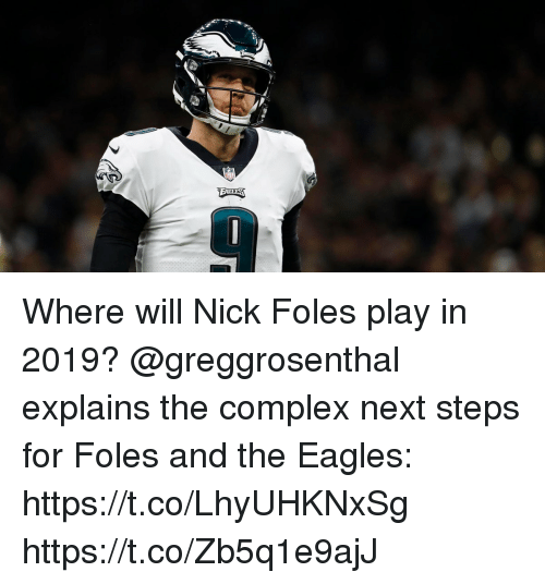 Complex, Philadelphia Eagles, and Memes: Where will Nick Foles play in 2019?  @greggrosenthal explains the complex next steps for Foles and the Eagles: https://t.co/LhyUHKNxSg https://t.co/Zb5q1e9ajJ