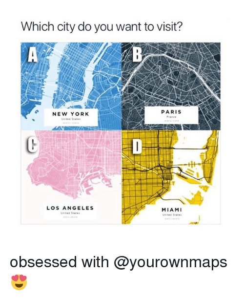 New York, France, and Los Angeles: Which city do you want to visit?  PARIS  France  NEW YORK  LOS ANGELES  MIAMI obsessed with @yourownmaps 😍