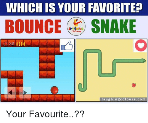 Bounc: WHICH IS YOUR FAVORITE?  BOUNCE LA GHNG  SNAKE  X2 000  laughing colours .com Your Favourite..??