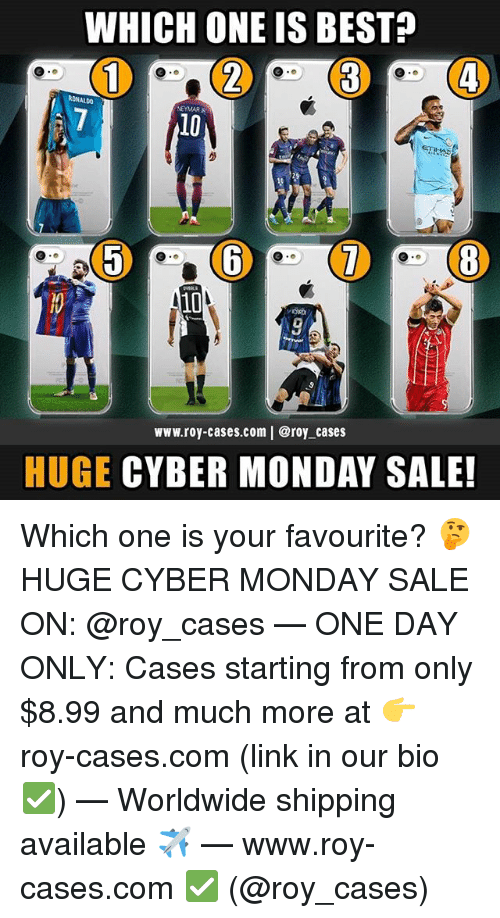 Memes, Neymar, and Best: WHICH ONE IS BEST?  RDNALDO  NEYMAR  10  10  9  www.roy-cases.com | @roy cases  HUGE CYBER MONDAY SALE! Which one is your favourite? 🤔 HUGE CYBER MONDAY SALE ON: @roy_cases — ONE DAY ONLY: Cases starting from only $8.99 and much more at 👉 roy-cases.com (link in our bio ✅) — Worldwide shipping available ✈️ — www.roy-cases.com ✅ (@roy_cases)