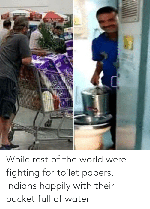 toilet: While rest of the world were fighting for toilet papers, Indians happily with their bucket full of water