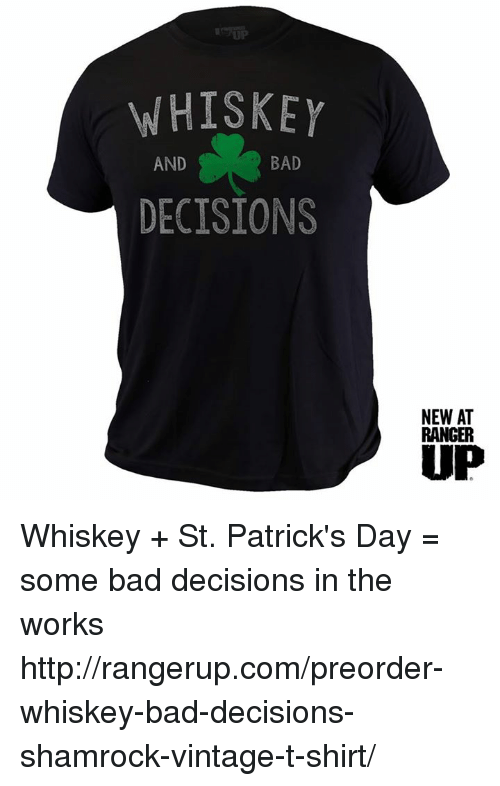 97b61510 Bad, Memes, and Http: WHISKEY BAD AND DECISIONS NEWAT RANGER UP Whiskey +