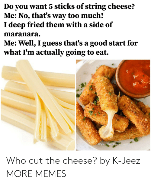Cut: Who cut the cheese? by K-Jeez MORE MEMES