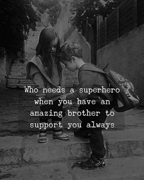 Superhero, Amazing, and Brother: Who needs a  superhero  when you have an  amazing brother to  support you always