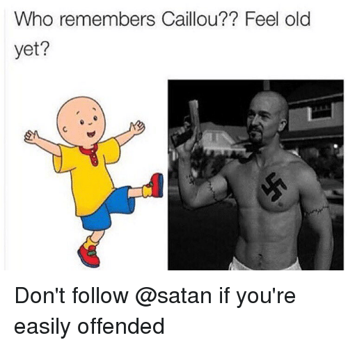 Who Remembers Caillou?? Feel Old Yet? Don't Follow if You're