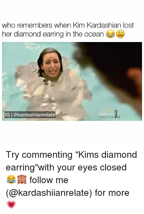 """earring: who remembers when Kim Kardashian lost  her diamond earring in the ocean  IGI @kardashiianrelate Try commenting """"Kims diamond earring""""with your eyes closed 😂🙈 follow me (@kardashiianrelate) for more 💗"""