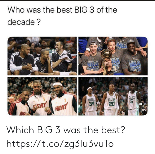 champs: Who was the best BIG 3 of the  decade ?  NBA  OR.  NBA  MBA  CHAMPS  HAMPS  CELTICS  34  EAT  HES  CELTICS  20  DELTICS  HEAT Which BIG 3 was the best? https://t.co/zg3Iu3vuTo