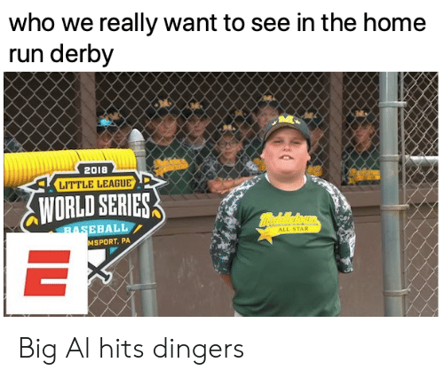 All Star, Baseball, and Mlb: who we really want to see in the home  run derby  2018  LITTLE LEAGUE  WORLD SERIES  mealeoun  BASEBALL  ALL-STAR  MSPORT, PA  IL Big Al hits dingers