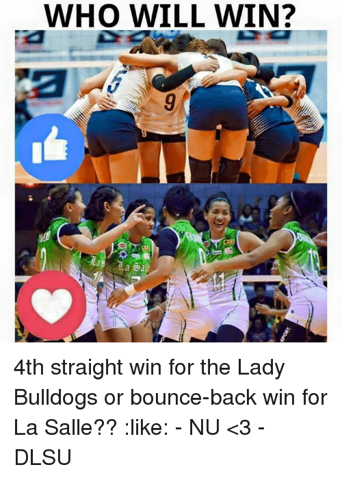 Bounc: WHO WILL WIN? 4th straight win for the Lady Bulldogs or bounce-back win for La Salle??  :like: - NU <3 - DLSU