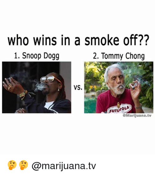 Tommy Chong: who wins in a smoke off??  1. Snoop Dogg  2. Tommy Chong  VS.  FUTUROLA  @Marijuana.tv 🤔🤔 @marijuana.tv