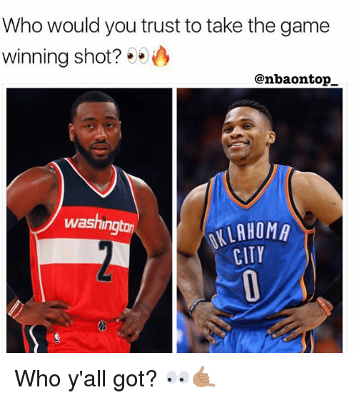 Takeing: Who would you trust to take the game  winning shot?  @nbaontop  washing  LAHOMA  CITY Who y'all got? 👀🤙🏽