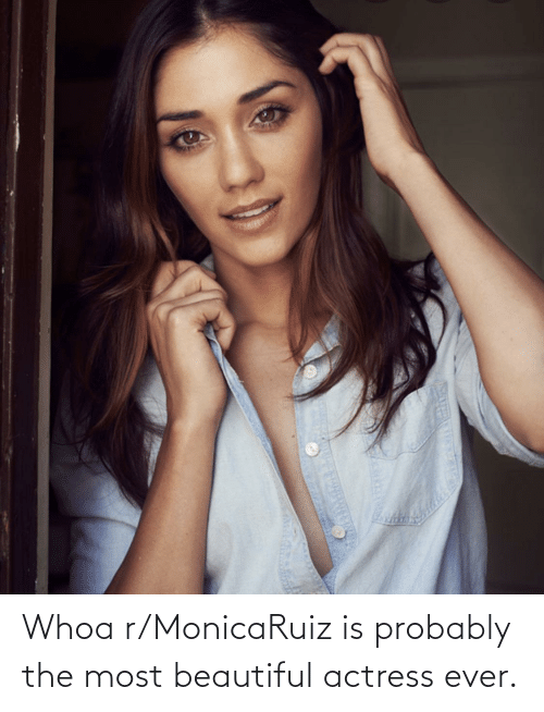Beautiful, Espanol, and LatinoPeopleTwitter: Whoa r/MonicaRuiz is probably the most beautiful actress ever.