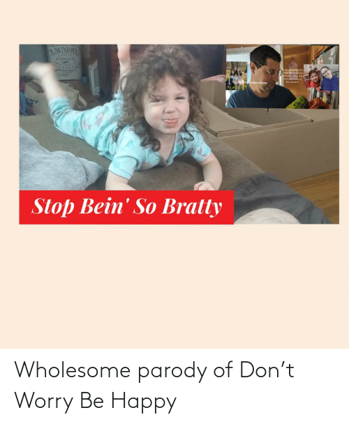 Be Happy: Wholesome parody of Don't Worry Be Happy