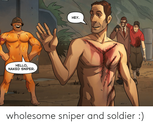 Wholesome: wholesome sniper and soldier :)