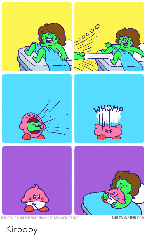Com, Comic, and Made: WHOMA  MRLOVENSTEIN.COM  THIS COMIC MADE POSSIBLE THANKS TO BRANDON DELAMP Kirbaby