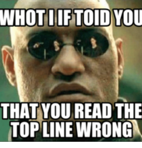 Reading You And Read WHOTIIFTOID YOU THAT READ THE TOPLINE WRONG