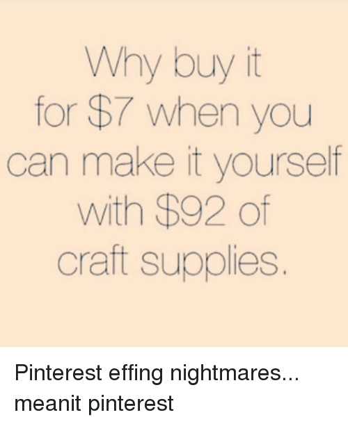 Why Buy It For 7 When You Can Make It Yourself With 92 Of Craft