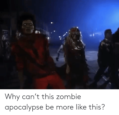 apocalypse: Why can't this zombie apocalypse be more like this?