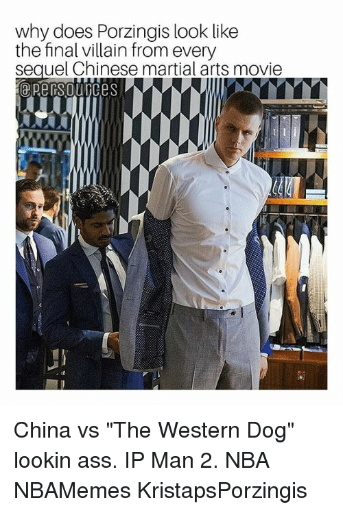 """porzingis: why does Porzingis look like  the final villain from every  sequel Chinese martial arts movie China vs """"The Western Dog"""" lookin ass. IP Man 2. NBA NBAMemes KristapsPorzingis"""