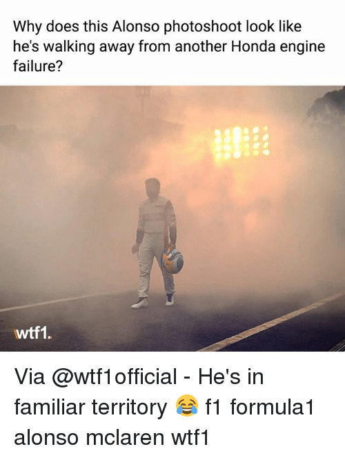 honda engine: Why does this Alonso photoshoot look like  he's walking away from another Honda engine  failure?  wtf1. Via @wtf1official - He's in familiar territory 😂 f1 formula1 alonso mclaren wtf1
